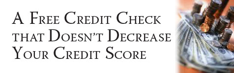 Credit: A Free Credit Check that Doesn't Decrease Your Credit Score...